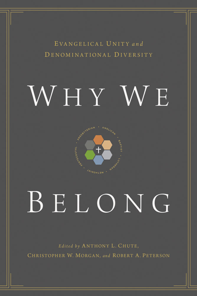 Why We Belong: Evangelical Unity and Denominational Diversity