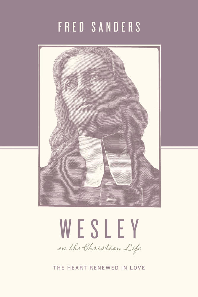 Wesley on the Christian Life