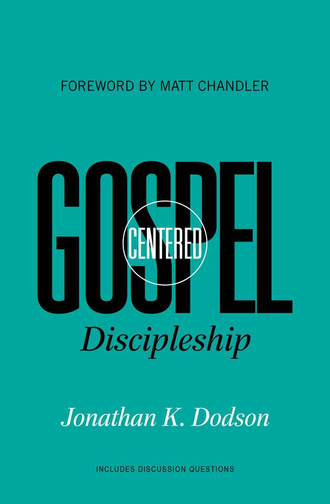 Gospel-Centered Discipleship
