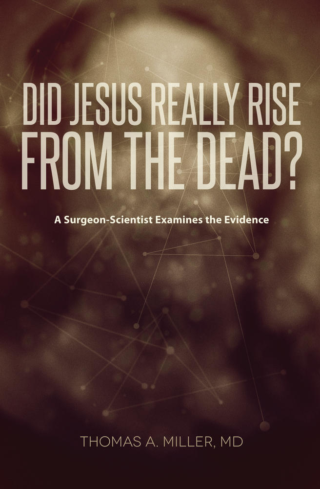 book-review--did-jesus-really-rise-from-the-dead-a-surgeon-scientist-examines-the-evidence