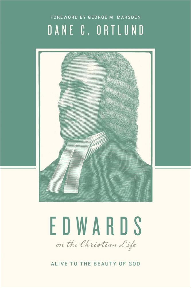 Jonathan Edwards on the Christian Life