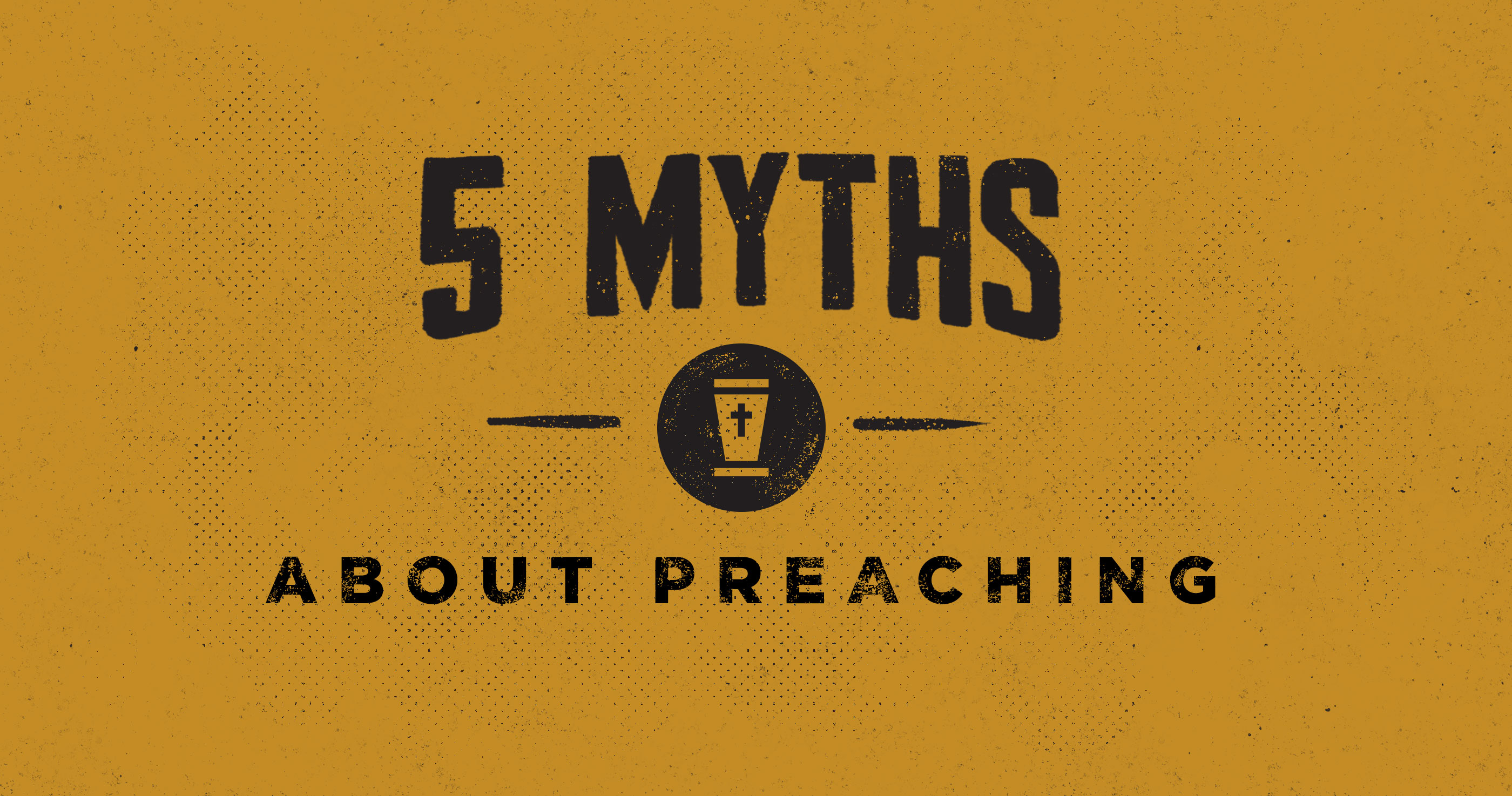 5 Myths about Preaching