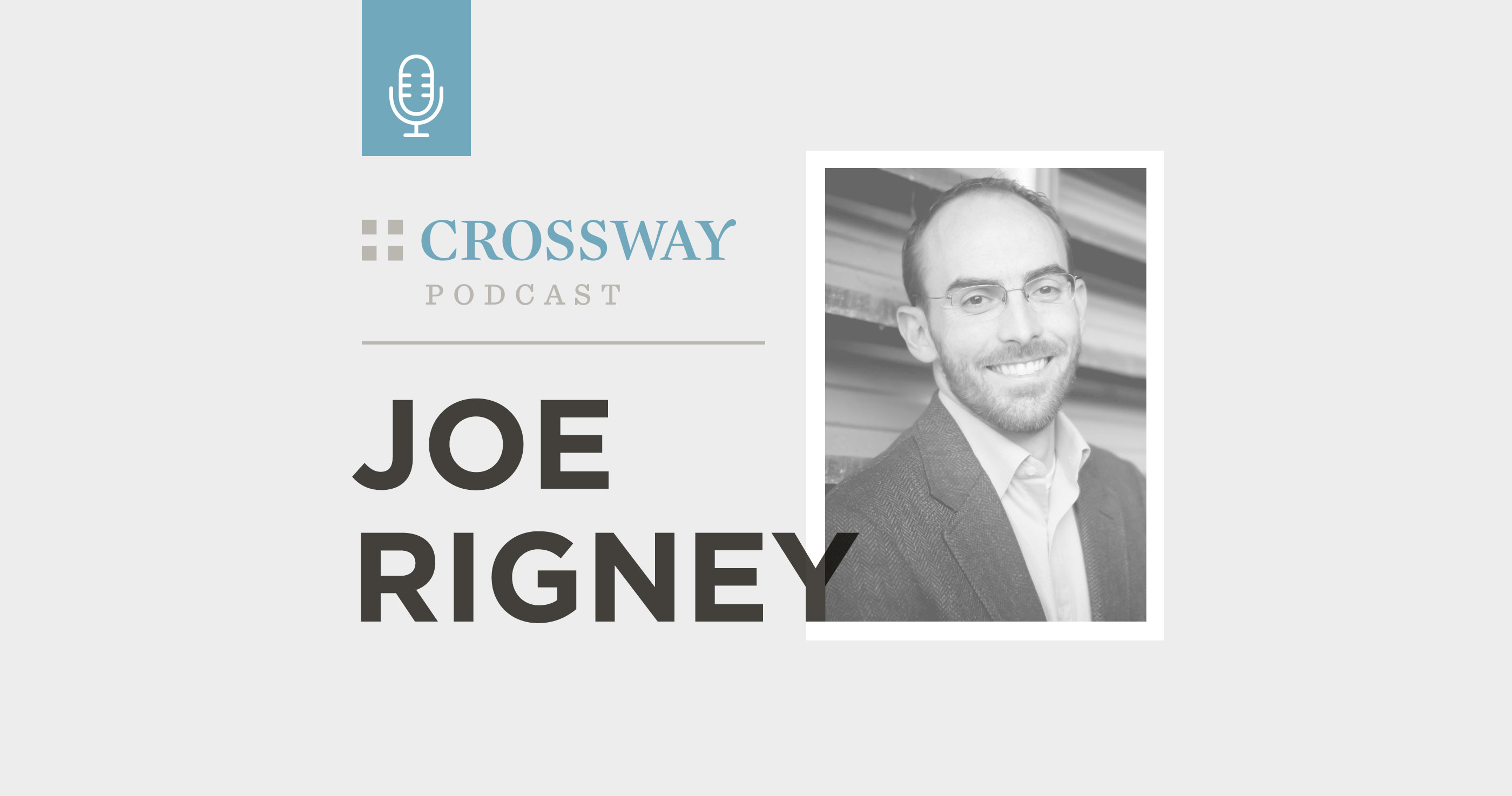 Podcast: C. S. Lewis on Truth, Beauty, and the Human Heart (Joe Rigney)