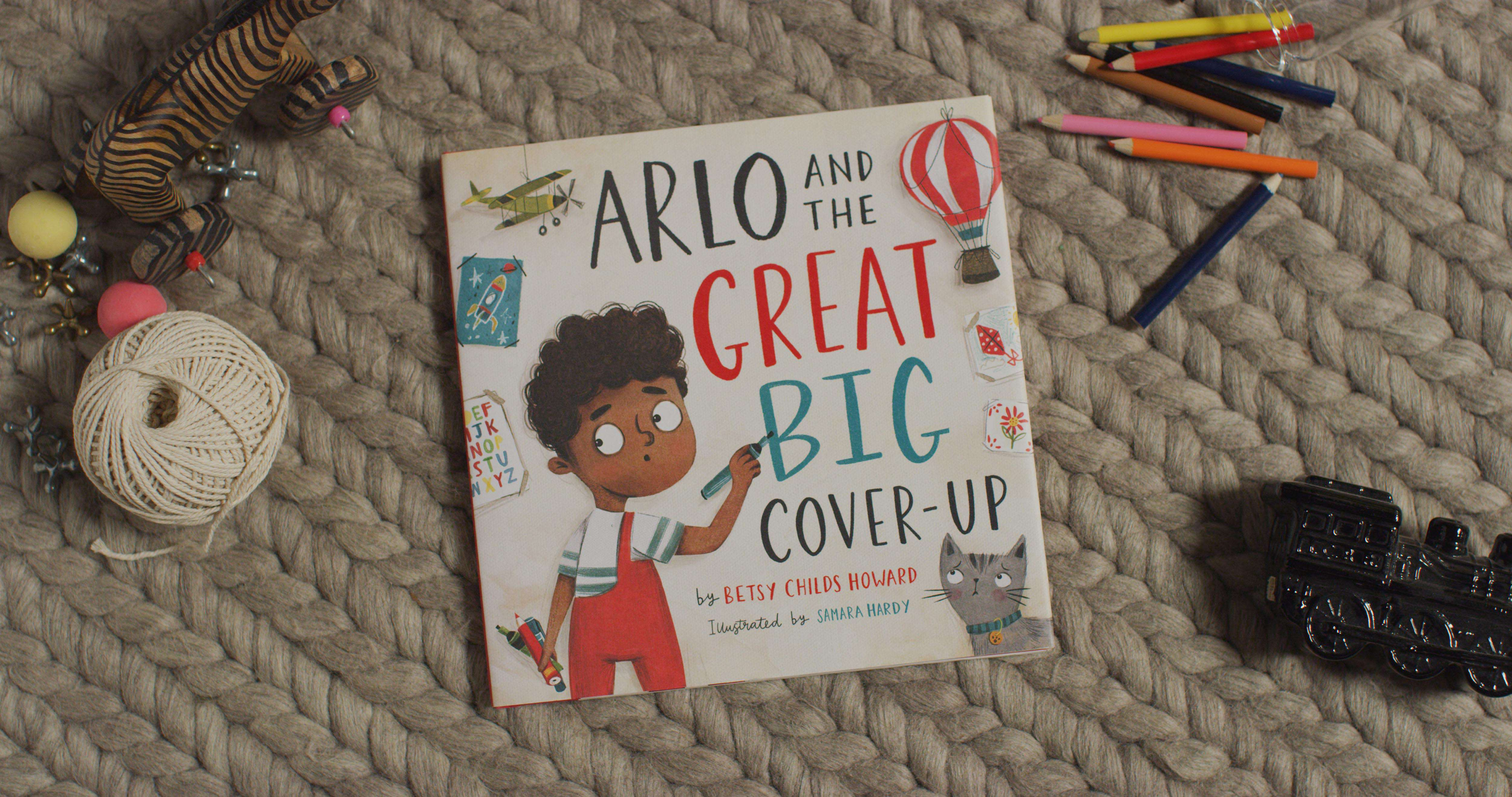 'Arlo and the Great Big Cover-Up' by Betsy Childs Howard