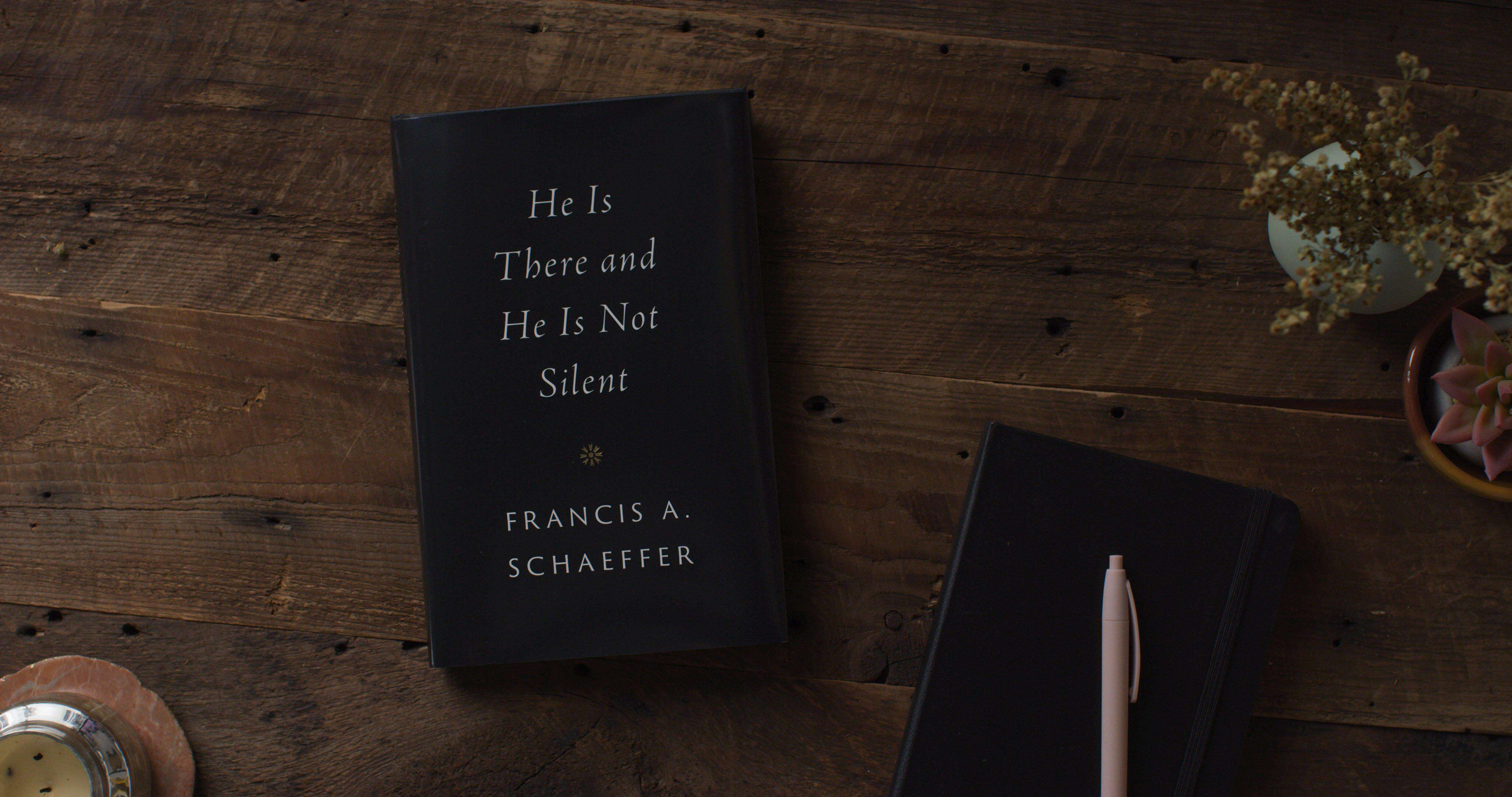 'He Is There and He Is Not Silent' by Francis Schaeffer