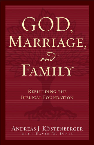 God, Marriage, and Family