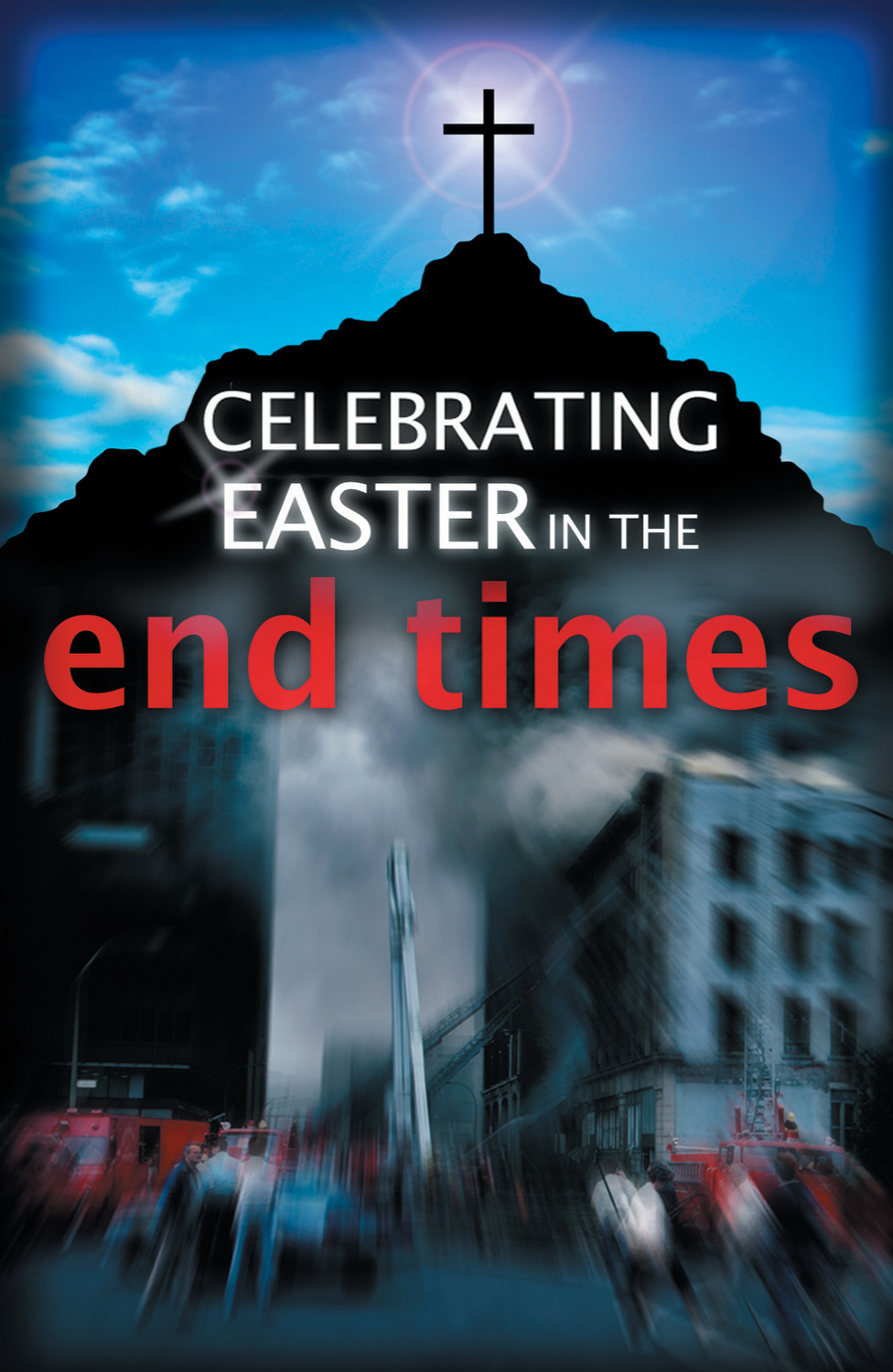 Celebrating Easter in the End Times