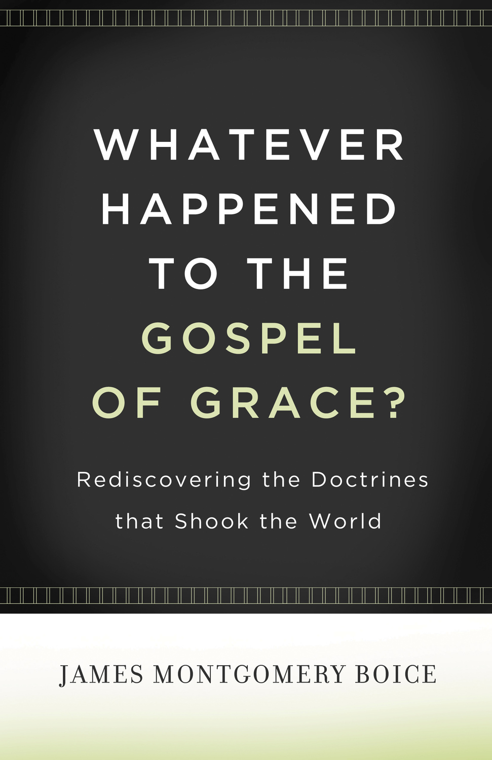 Whatever Happened to The Gospel of Grace?