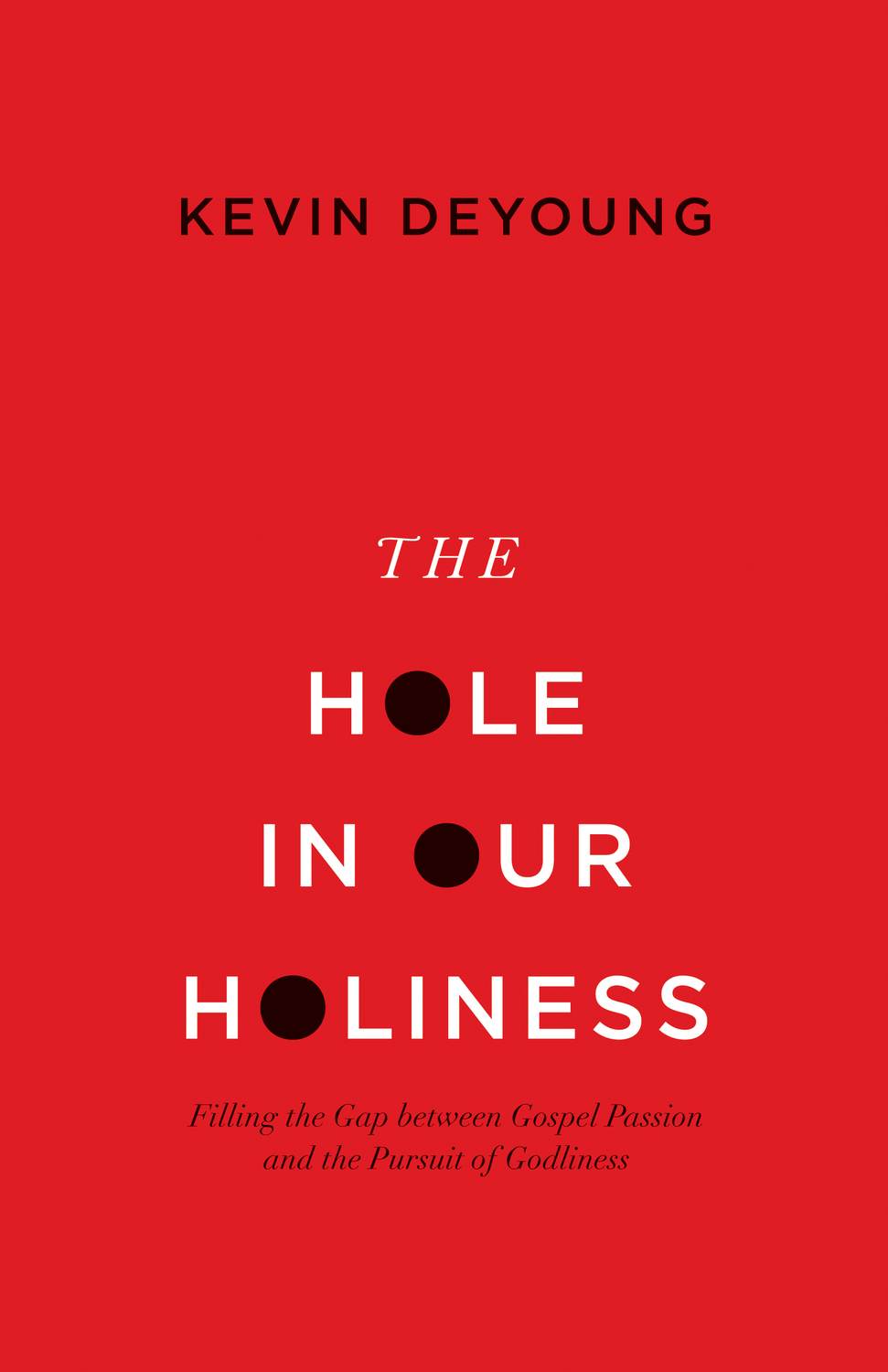 The Hole in Our Holiness Cover