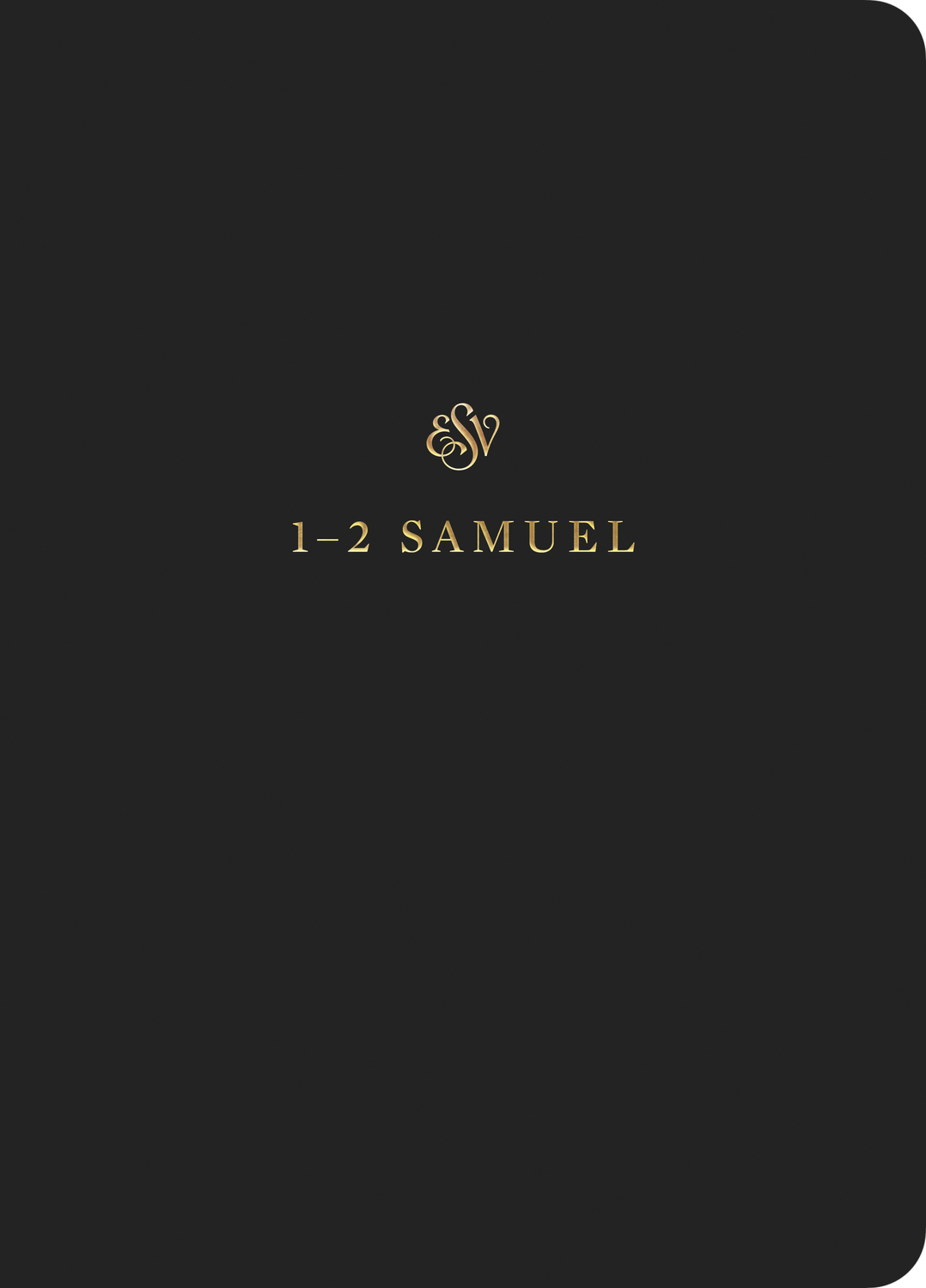 ESV Scripture Journal: 1–2 Samuel