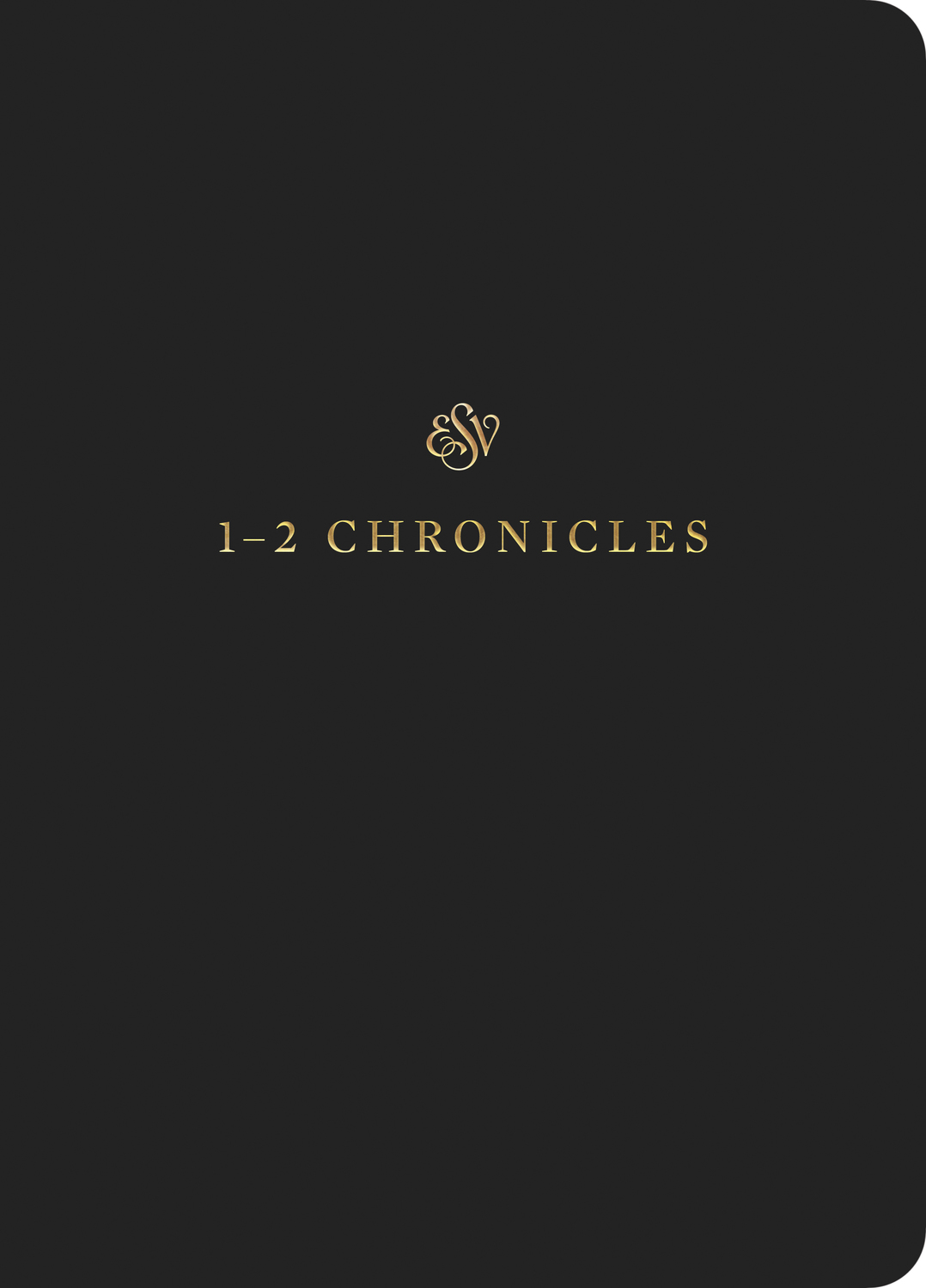 ESV Scripture Journal: 1–2 Chronicles