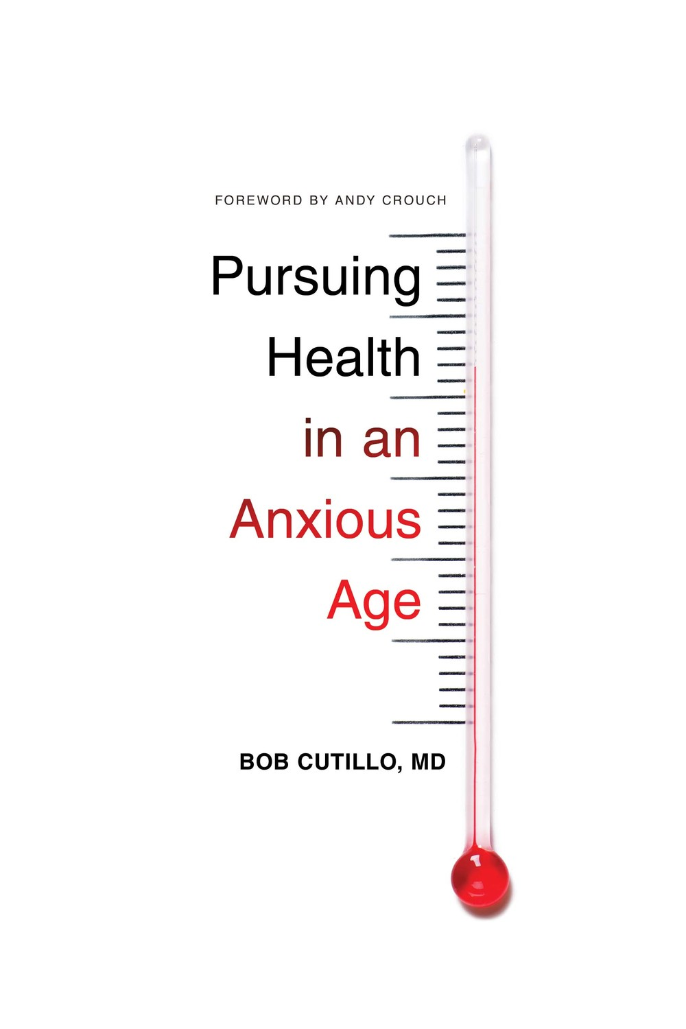 Pursuing Health in an Anxious Age