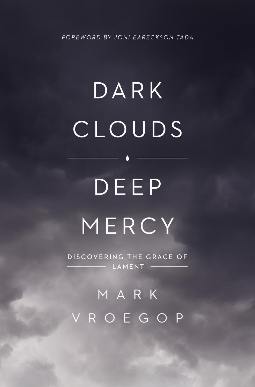 Dark Clouds, Deep Mercy