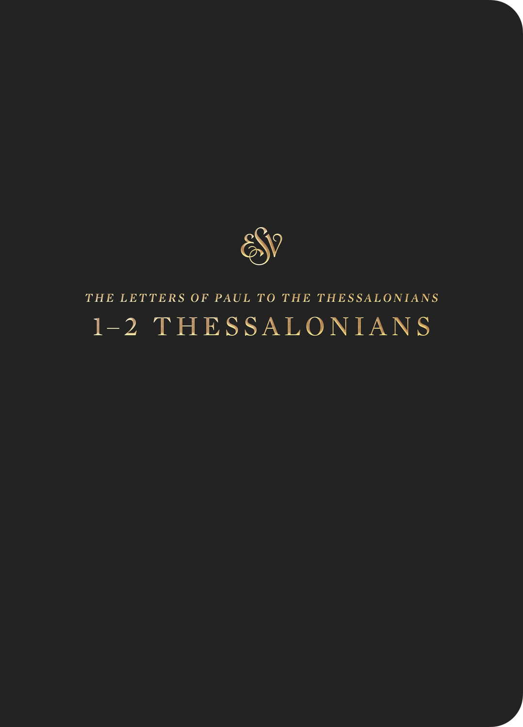 ESV Scripture Journal: 1–2 Thessalonians