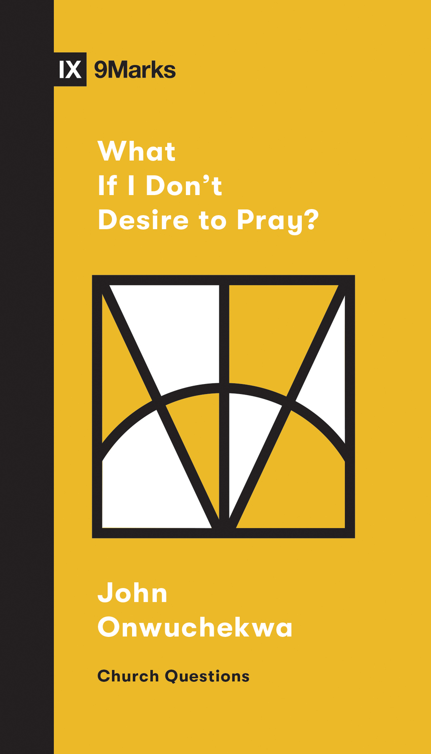 What If I Don't Desire to Pray?