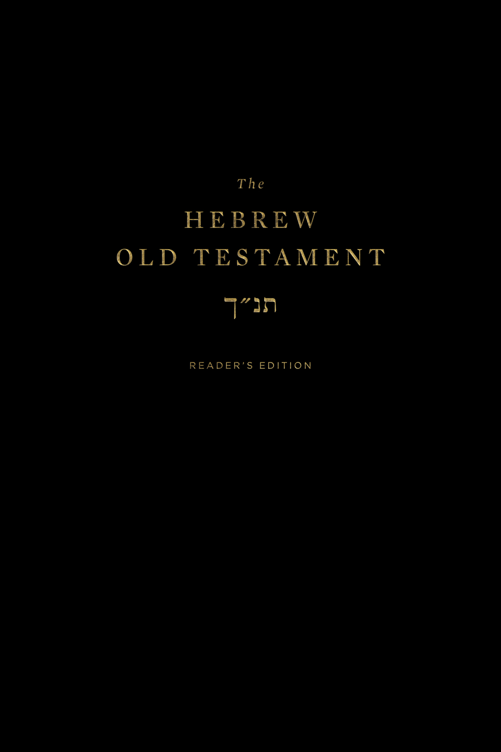 The Hebrew Old Testament, Reader's Edition