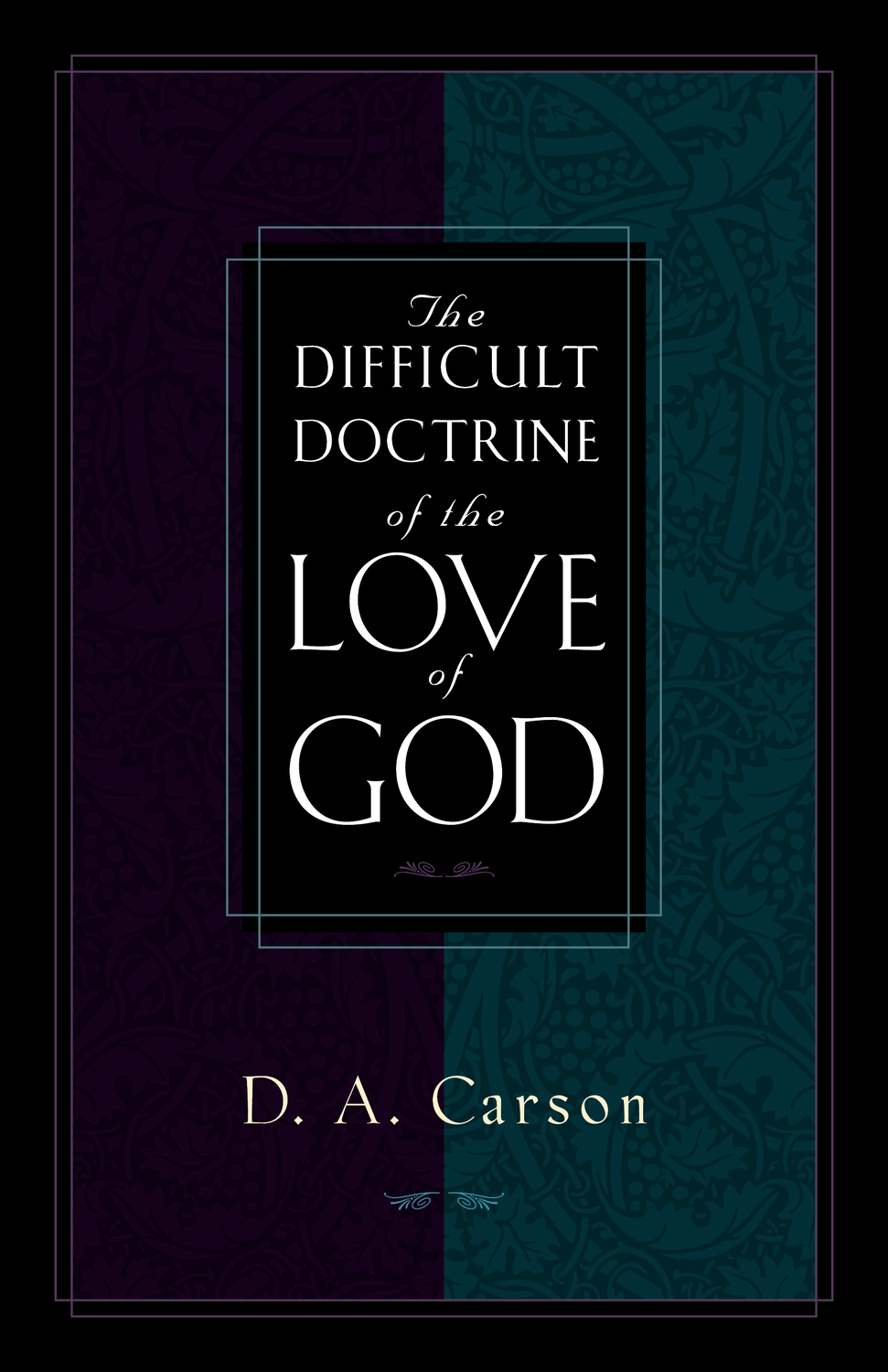 The Difficult Doctrine of the Love of God