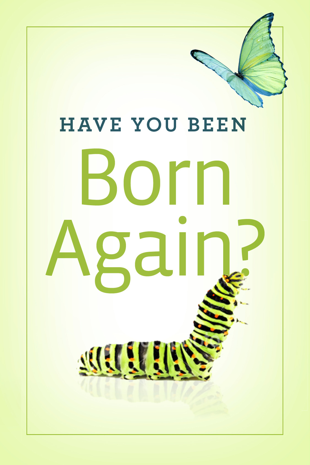 Have You Been Born Again?
