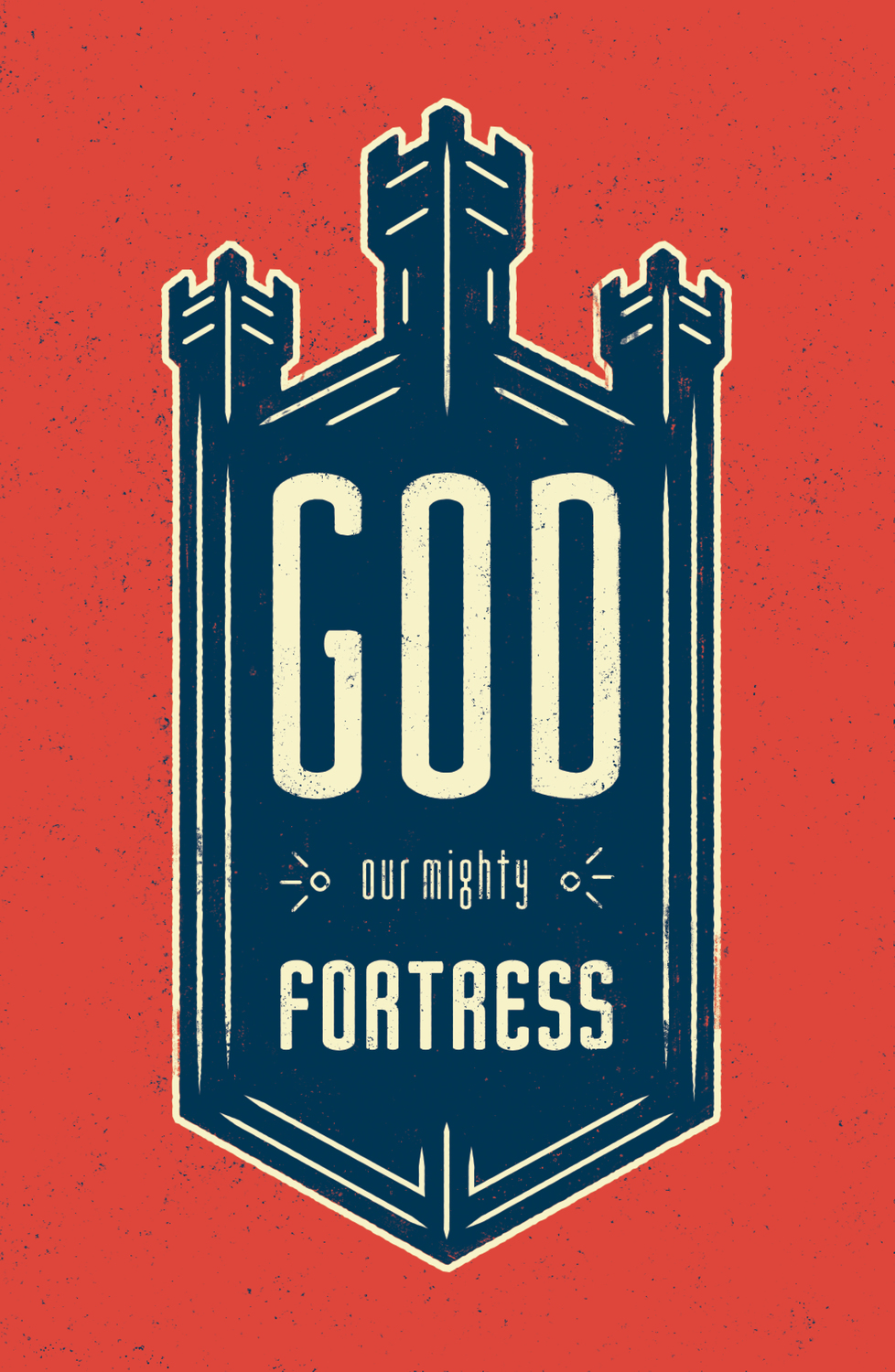 God, Our Mighty Fortress