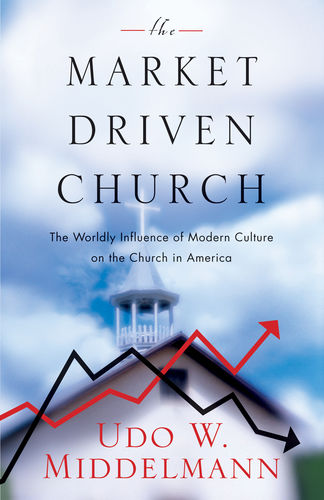 The Market-Driven Church
