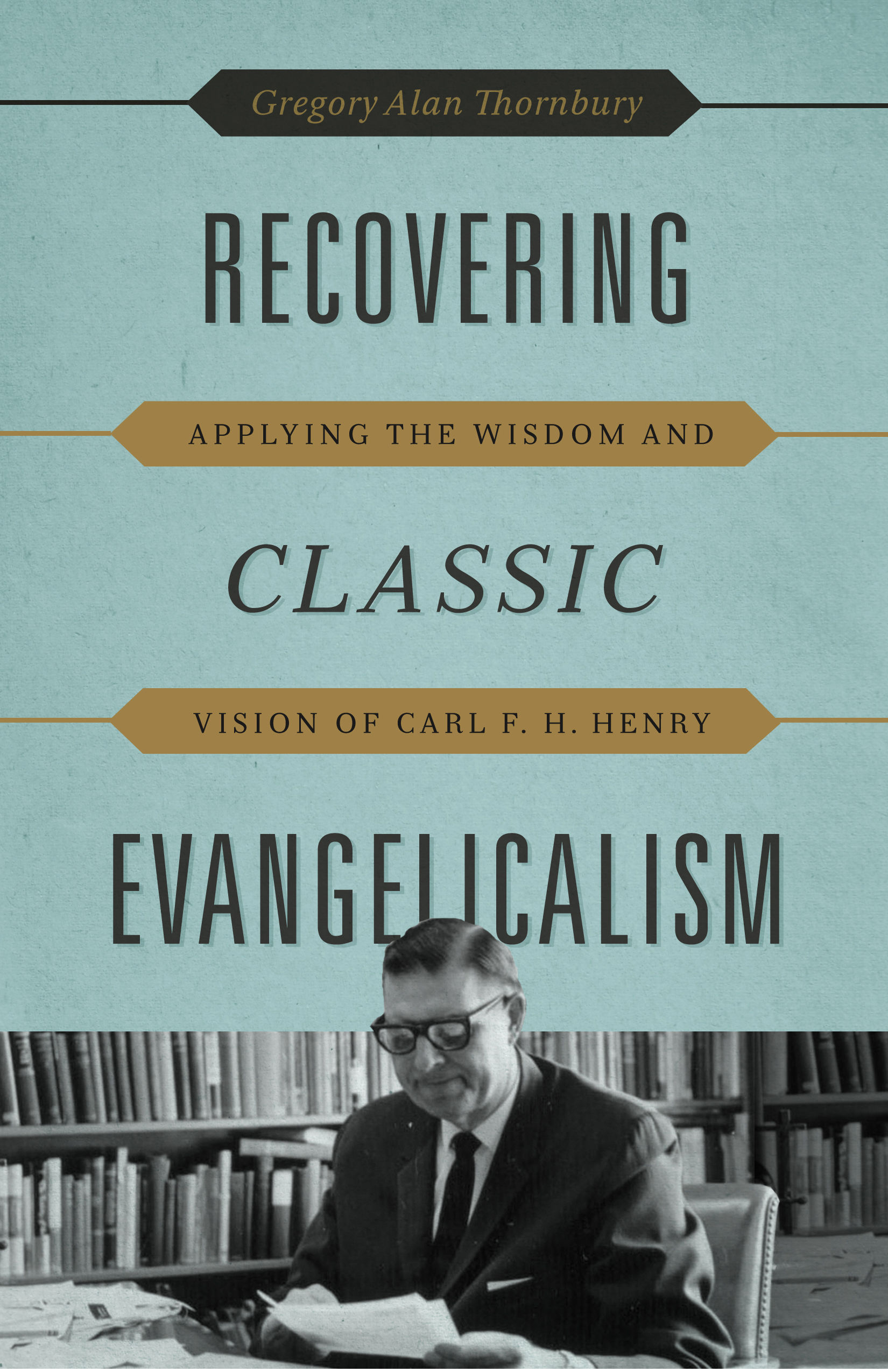 Recovering Classic Evangelicalism Cover