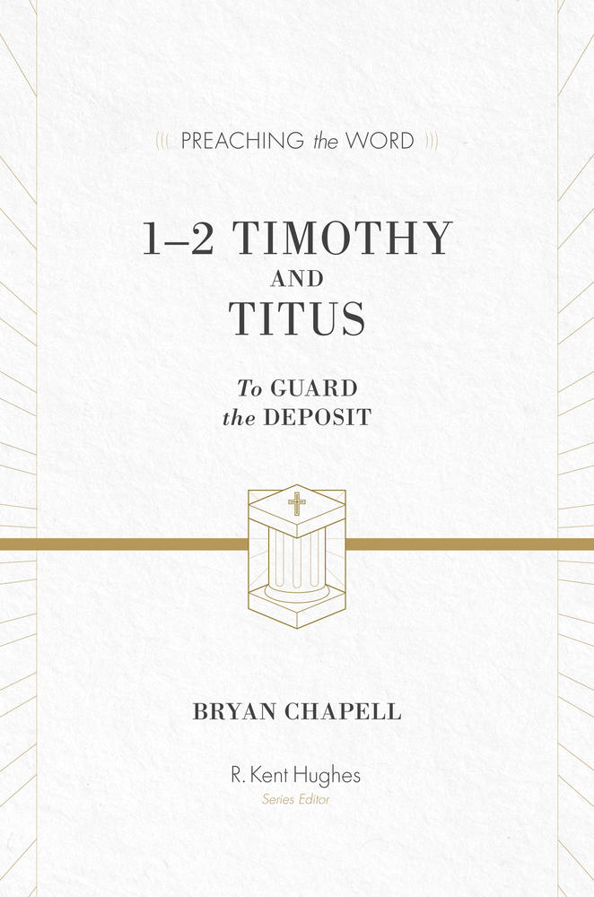 1 & 2 Timothy and Titus (Preaching the Word)