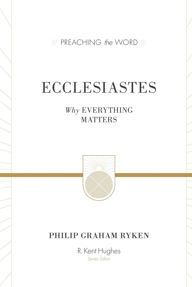 Ecclesiastes (Preaching the Word)