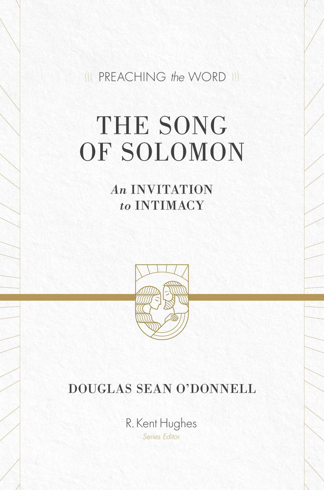 Song of Solomon (Preaching the Word)