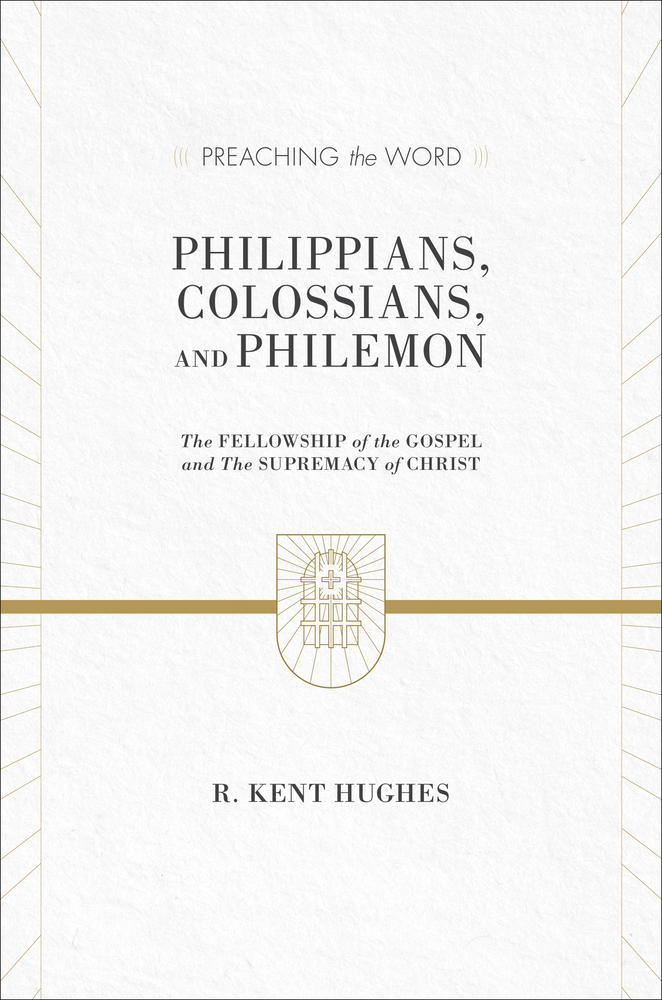 Philippians, Colossians, and Philemon (Preaching the Word)