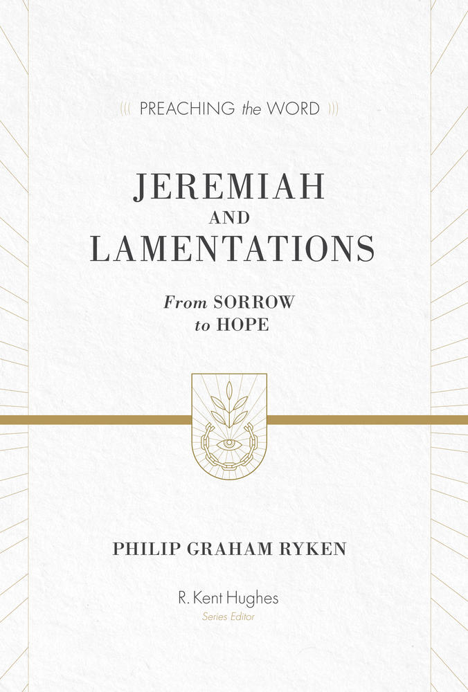 Jeremiah and Lamentations (Preaching the Word)