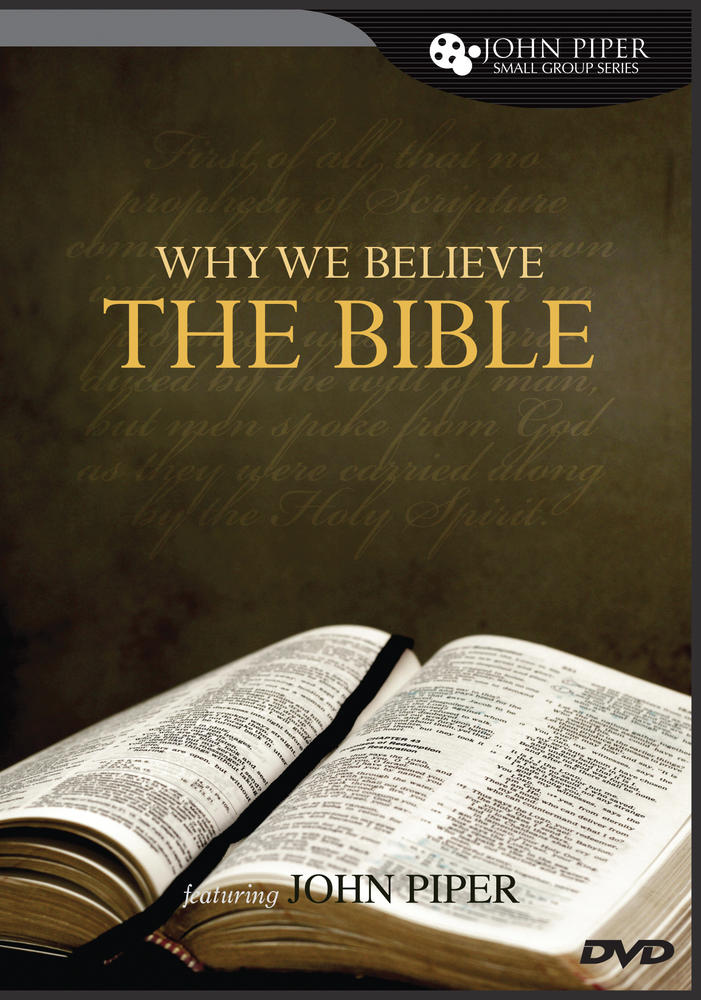 Why We Believe the Bible