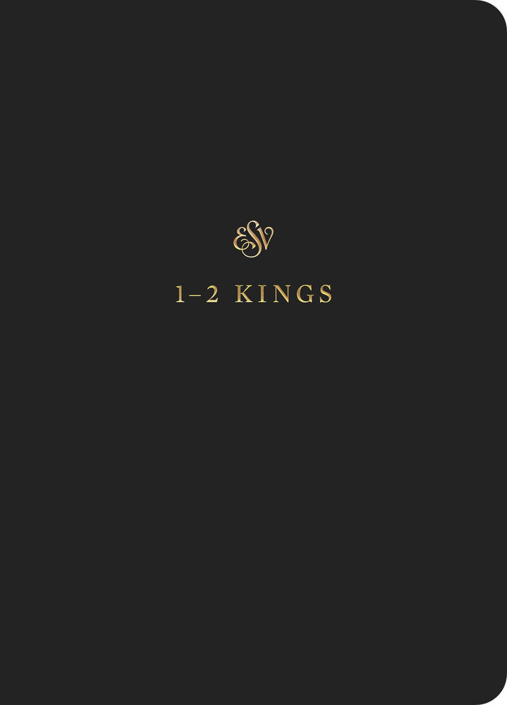 ESV Scripture Journal: 1–2 Kings