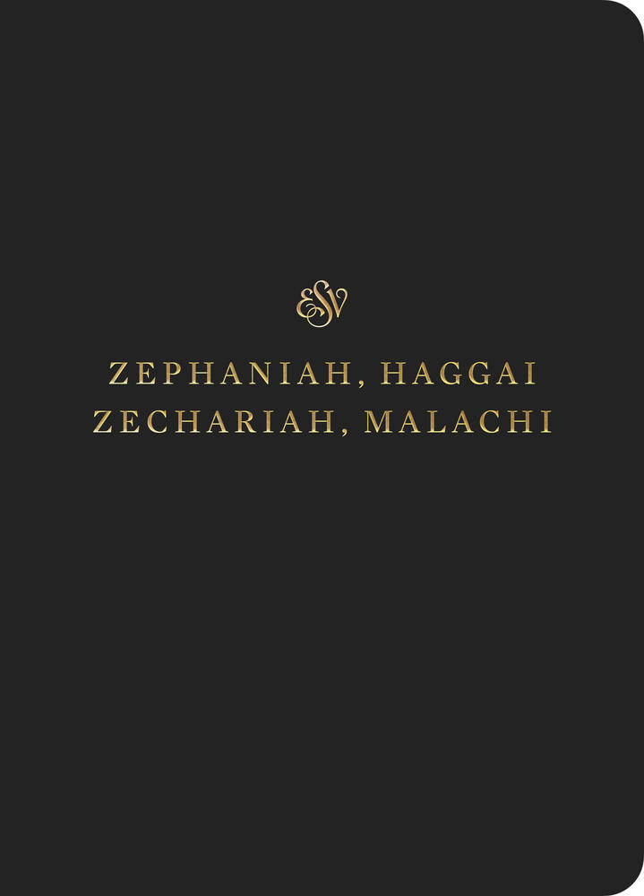 ESV Scripture Journal: Zephaniah, Haggai, Zechariah, and Malachi