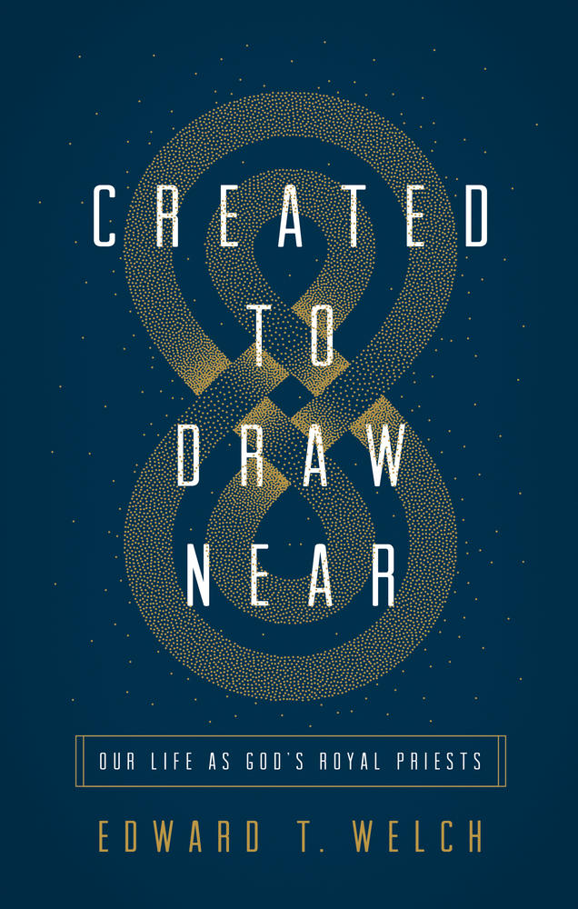 Created to Draw Near