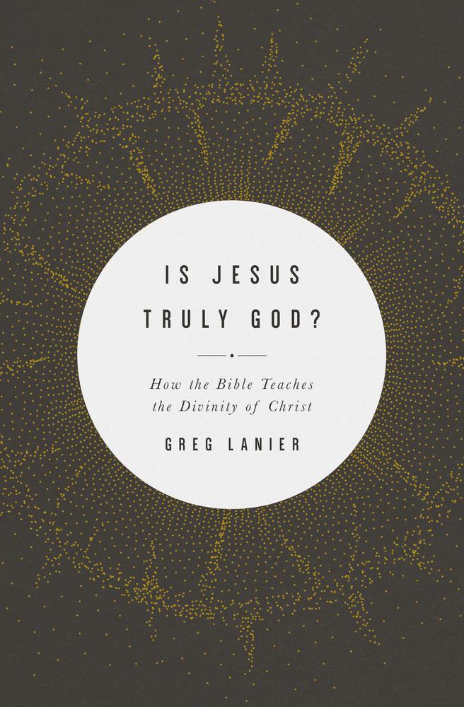 Is Jesus Truly God?