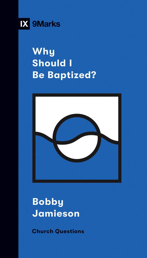 Why Should I Be Baptized?