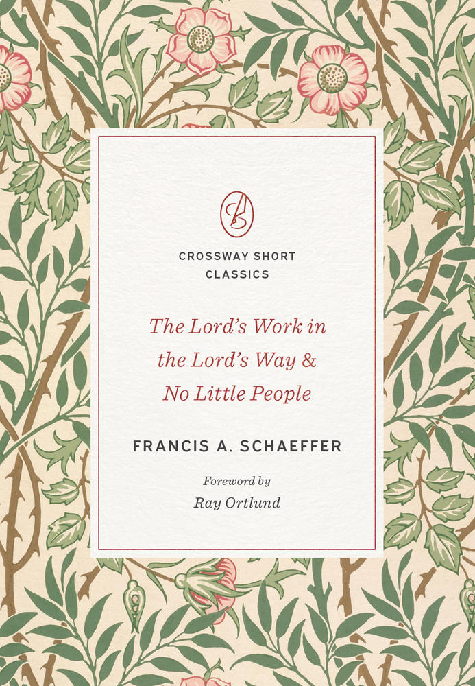 The Lord's Work in the Lord's Way <i>and</i> No Little People