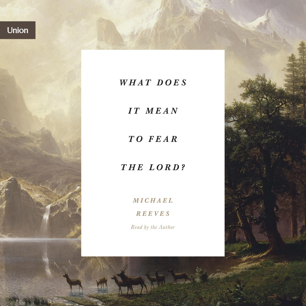What Does It Mean to Fear the Lord?