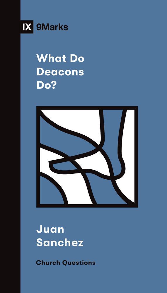 What Do Deacons Do?