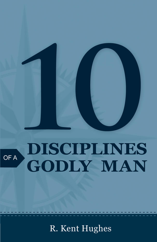 10 Disciplines of a Godly Man