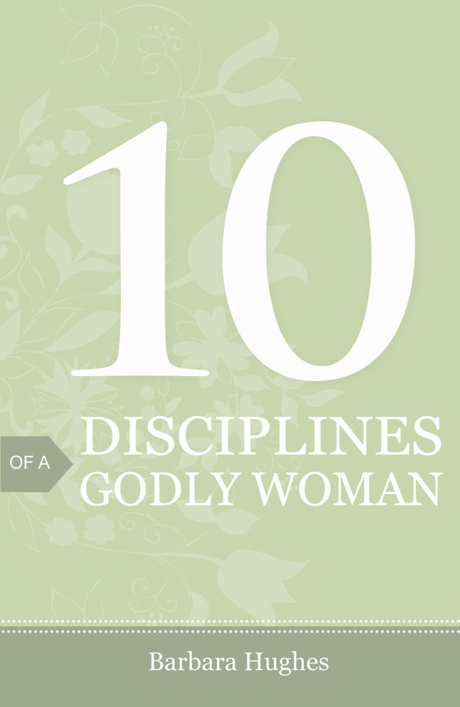 10 Disciplines of a Godly Woman