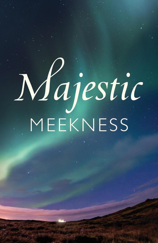 Majestic Meekness