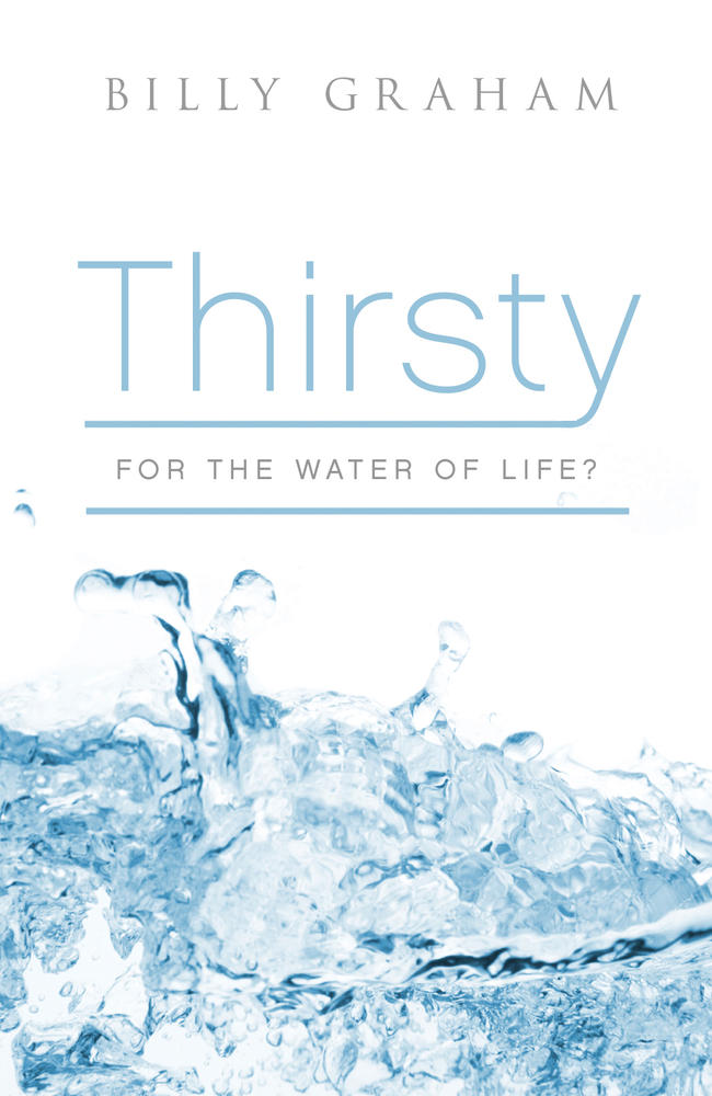 Thirsty for the Water of Life?