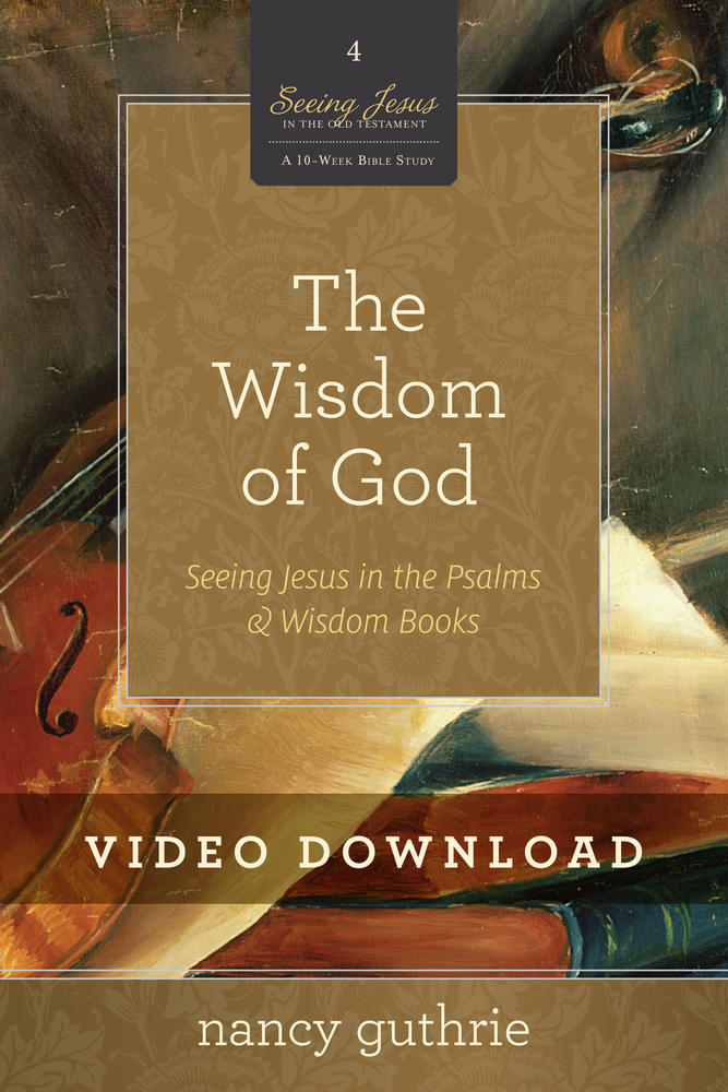 The Wisdom of God Video Session 4 Download