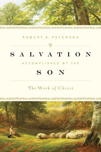 Salvation Accomplished by the Son