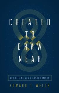 Created to Draw Near