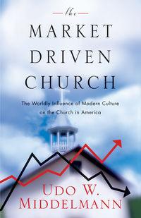 The Market-Driven Church