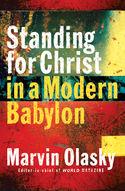Standing for Christ in a Modern Babylon