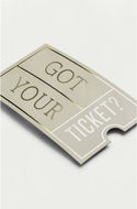 Got Your Ticket?