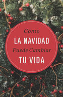 How Christmas Can Change Your Life (Spanish)